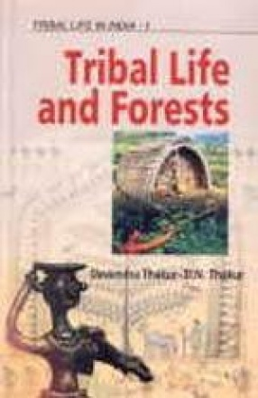 Tribal Life in India: Tribal Life and Forests (Volume 1)