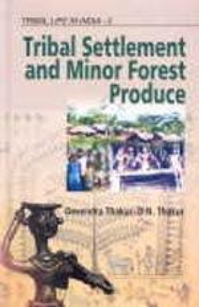 Tribal Life in India: Tribal Settlement and Minor Forest Produce (Volume 2)