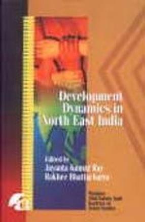 Development Dynamics in North East India