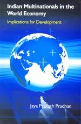 Indian Multinationals in the World Economy: Implications for Development