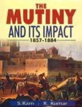 The Mutiny and Its Impact 1857-1884