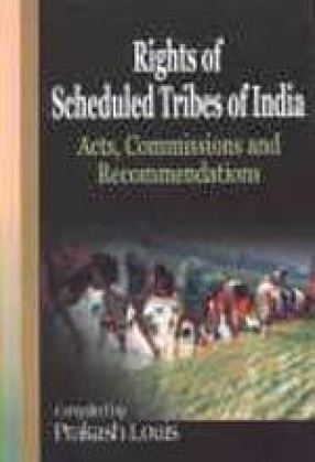 Rights of Scheduled Tribes of India: Acts, Commissions and Recommendations