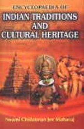 Encyclopaedia of Indian Traditions and Cultural Heritage (In 50 Volumes)