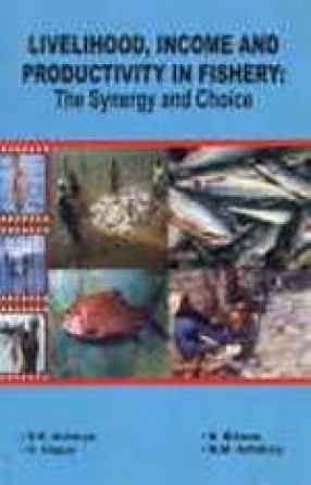 Livelihood, Income and Productivity in Fishery: The Synergy and Choice
