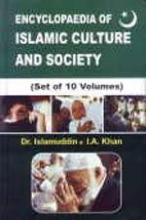 Encyclopaedia of Islamic Culture and Society (In 10 Volumes)