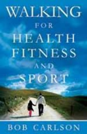 Walking For Health, Fitness, And Sport