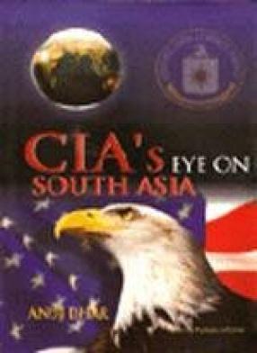 CIA's Eye on South Asia