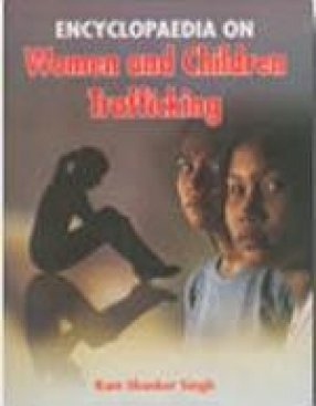 Encyclopaedia on Women and Children Trafficking (In 3 Volumes)