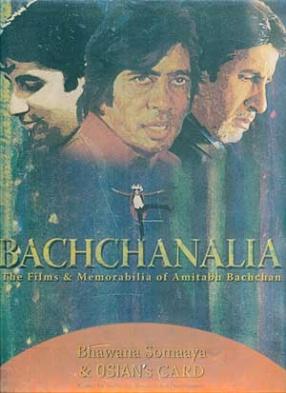 Bachchanalia: the Films and Memorabilia of Amitabh Bachchan