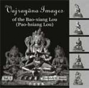 Vajrayana Images of the Bao-Xiang Lou (In 3 Volumes)