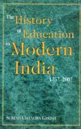 The History of Education in Modern India 1757-2007