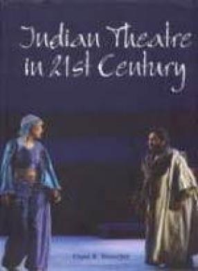 Indian Theatre in 21st Century