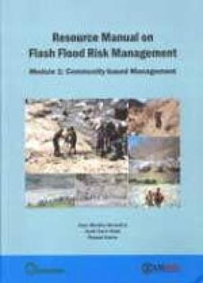 Resource Manual on Flash Flood Risk Management: Module 1: Community-Based Management