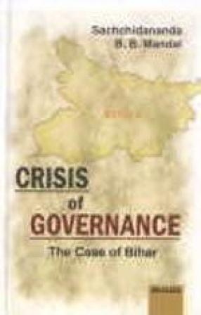 Crisis of Governance: The Case of Bihar