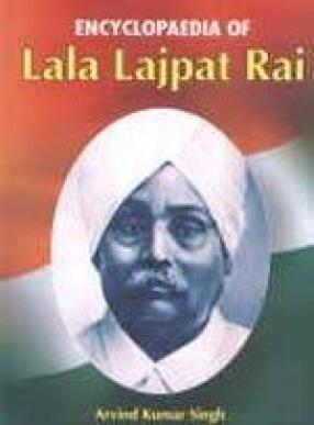 Encyclopaedia on Lala Lajpat Rai (In 2 Volumes)