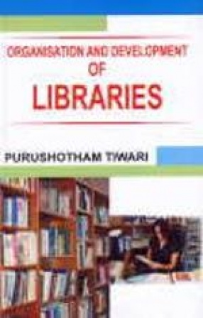 Organisation and Development of Libraries