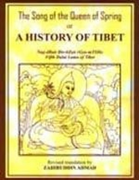 The song of the queen of spring or the history of Tibet, by Fifth Dalai Lama of Tibet