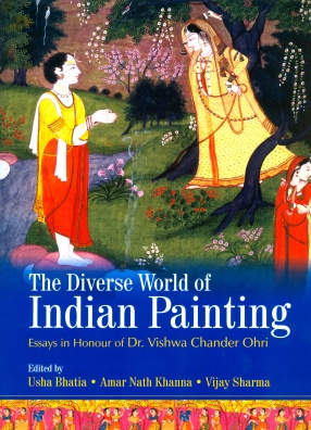 The Diverse World of Indian Painting: Essays in Honour of Dr. Vishwa Chander Ohri