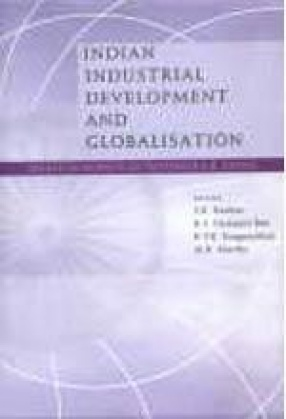 Indian Industrial Development and Globalisation: Essays in Honour of Professor S.K. Goyal