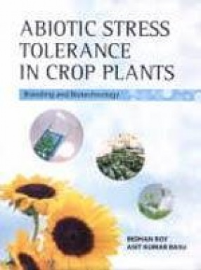 Abiotic Stress Tolerance in Crop Plants: Breeding and Biotechnology