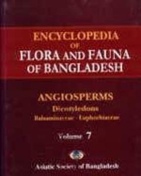 Encyclopedia of Flora and Fauna of Bangladesh Volume VII Angiosperms: Dicotyledons: Balsaminaceae-Euphorbiaceae