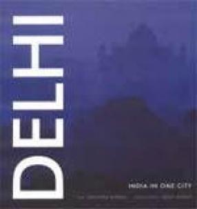 Delhi: India in One City