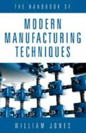 The Handbook of Modern Manufacturing Techniques