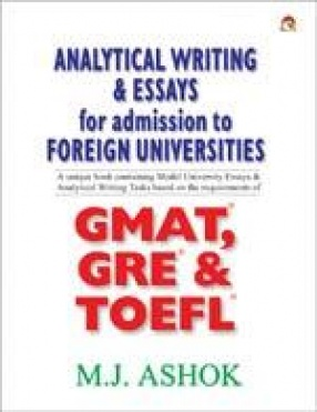 Analytical Writing & Essays for Admission to Foreign Universities GMAT,GRE & TOFEL