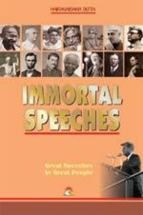 Immortal Speeches: Great Speeches by Great People
