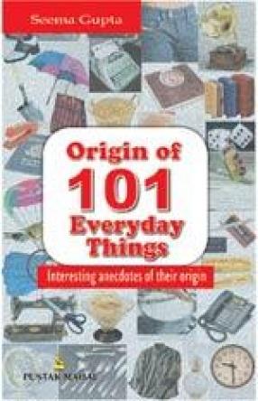 Origin Of 101 Everyday Things