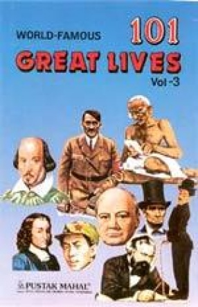 World Famous 101 Great Lives (Volume 3)
