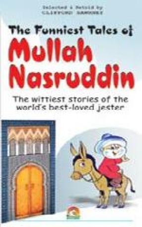 The Funniest Tales of Mullah Nasruddin