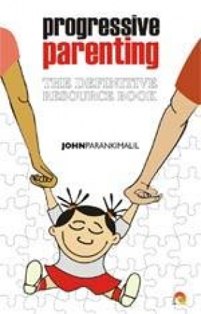 Progressive  Parenting: The Definitive Resource Book