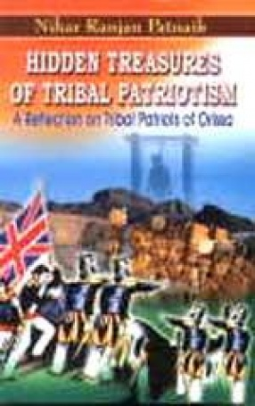 Hidden Treasures of Tribal Patriotism: Reflections on Tribal Leaders of Colonial Orissa