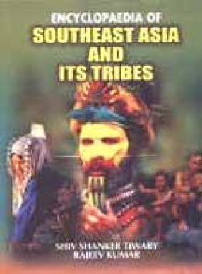 Encyclopaedia of Southeast Asia and its Tribes (In 3 Volumes)