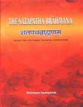 The Satapatha-Brahmana: Sanskrit Text with English Translation, Notes and Index (In 4 Volumes)