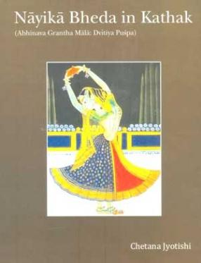 Nayika Bheda in Kathak: Abhinava Grantha Mala: Dvitiya Puspa