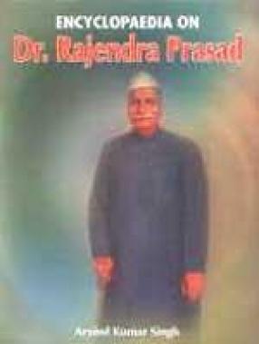 Encyclopaedia on Dr. Rajendra Prasad (In 2 Volumes)