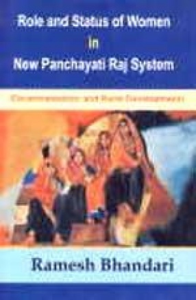 Role and Status of Women in New Panchayati Raj System (Decentralisation and Rural Development)