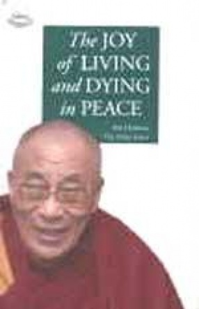 The Joy of Living and Dying in Peace by His Holiness the Dalai Lama