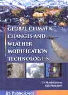 Global Climatic Changes and Weather Modification Technologies