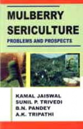 Mulberry Sericulture: Problems and Prospects