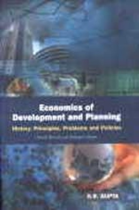 Economics of Development and Planning: History, Principles, Problems and Policies (In 2 Volumes)