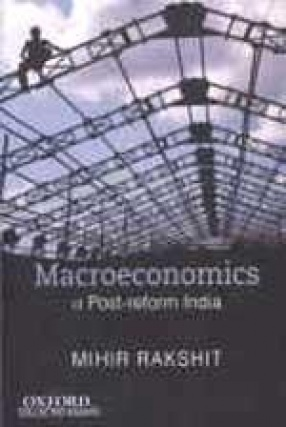 Macroeconomics of Post-Reform India: Selected Papers (Volume I)