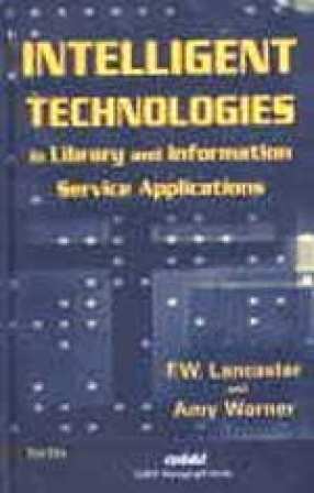 Intelligent Technologies: In Library and Information Service Applications