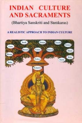 Indian Culture and Sacraments: Bhartiya Sanskriti and Sanskaras (Virtues of Sacraments in your Life and Career)