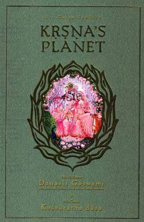 Krsna's Planet (Sri Garga-Samhita) and Purport: First Canto: Part One Chapters 1-6 (Sanskrit Text, Transliteration, Word-to-word Meaning, English Translation)