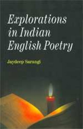 Explorations in Indian English Poetry