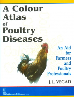 A Colour Atlas of Poultry Diseases: An Aid to Farmers and Poultry Professionals