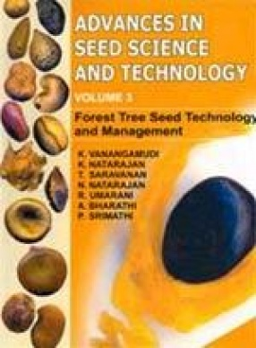 Advances in Seed Science and Technology: Forest Tree Seed Technology and Management (Volume 3)